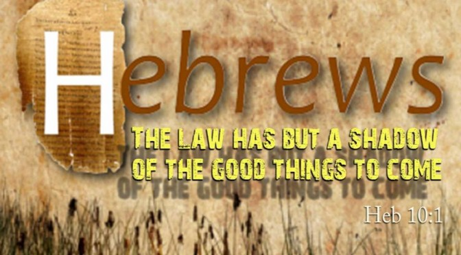 hebrews-10_1-the-law-contained-shadows1